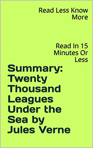 Summary: Twenty Thousand Leagues Under the Sea by Jules Verne: Read In 15 Minutes Or Less