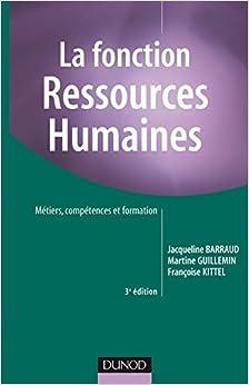 La fonction Ressources Humaines - 3ème édition - Métiers, compétences et formation