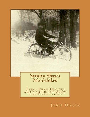 Stanley Shaw's Motorbikes: Early Shaw History and a for sale  Delivered anywhere in USA