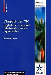 L'impact des TIC Logistique, transport, relation de service, organisation