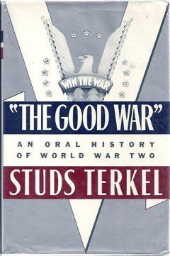 The Good War: An Oral History of World War Two - Stud Keeper