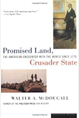 Promised Land, Crusader State: American Encounter with the World Since 1776 by Walter A. McDougall (1997-01-01) Paperback