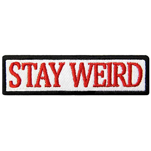 Stay Weird Patch Embroidered Funny Badge Biker Applique Iron On Sew On Emblem