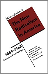 The New Radicalism in America 1889-1963: The Intellectual as a Social Type