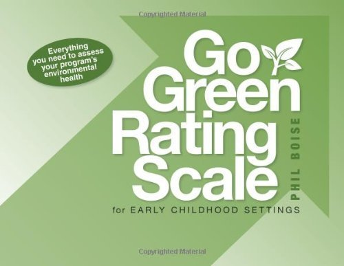 Go Green Rating Scale (Go Green Rating Scale for Early Childhood Settings Paperback – October 1, 2009)