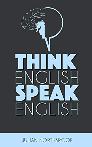 Think English Speak English How To Stop Performing Mental