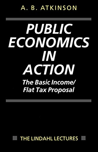 Public Economics in Action: The Basic Income/Flat Tax Proposal (The Lindahl Lectures)