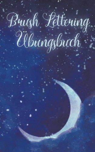 Brush Lettering Ubungsheft: Ein kleines Ubungsbuch fur das Handlettering (einfach stressfrei leben) (Volume 17)  [Stuber, Julia] (Tapa Blanda)