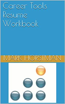 Amazon.com: Career Tools Resume Workbook eBook: Mark Horstman ...