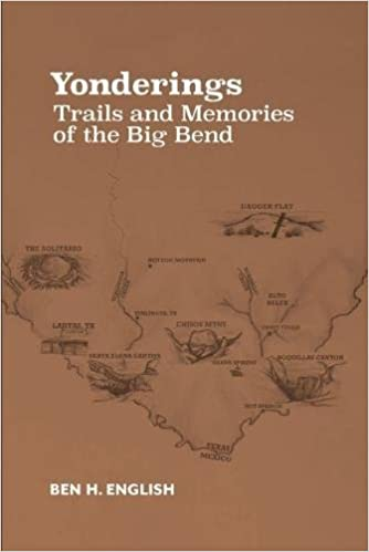 Yonderings: Trails and Memories of the Big Bend: Ben H ...