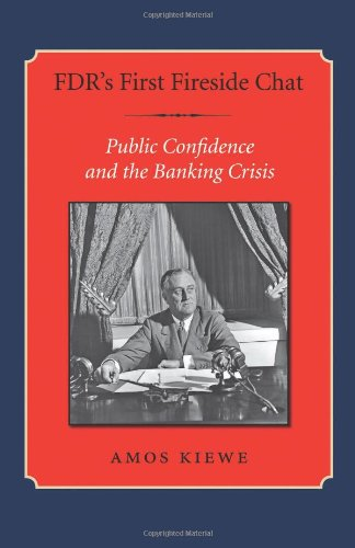 FDR's First Fireside Chat: Public Confidence and the Banking Crisis (Library of Presidential Rhetoric)