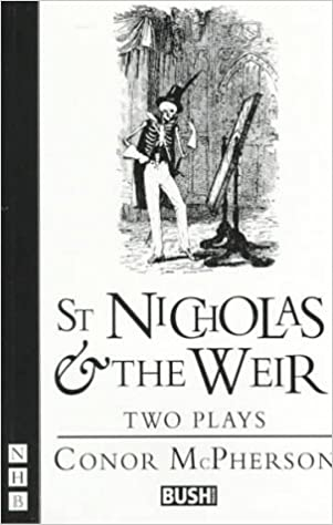 St. Nicholas and the Weir by Conor McPherson (1997-03-13)