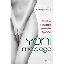 Yoni massage : L'éveil à l'énergie sexuelle féminine