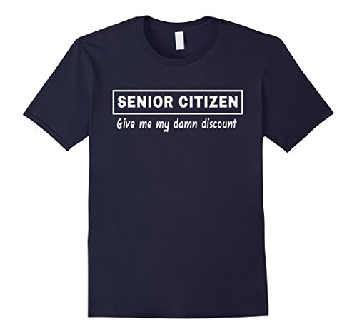 Mens Senior Citizen give me my damn discount t-shirt Large (Mens Discount)