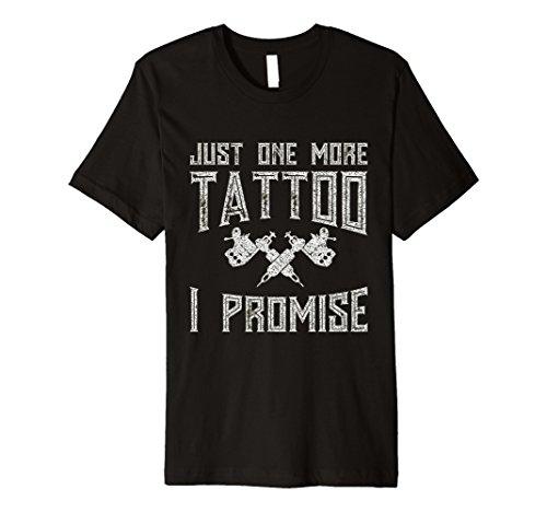 Tattoo T-shirt Tee - Mens Just One More Tattoo I Promise Artist T-Shirt XL Black