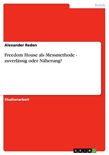 Freedom House als Messmethode - zuverlässig oder Näherung? (German Edition)