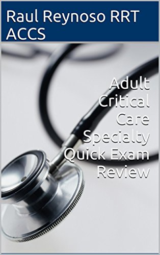(Adult Critical Care Specialty Quick Exam Review)