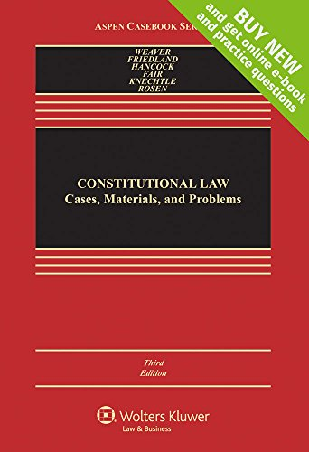 Constitutional Law: Cases, Materials, and Problems [Connected Casebook] (Looseleaf) (Aspen Casebook)