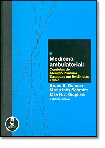 Medicina Ambulatorial. Condutas de Atenção Primária Baseadas em Evidências