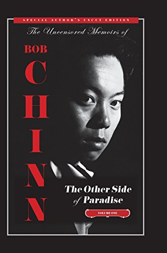 The Other Side of Paradise Volume One [Special Author's Uncut Edition]: In The Beginning (The Uncensored Memoirs of Bob