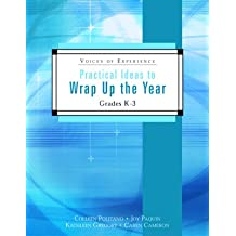 Practical Ideas to Wrap Up the Year: Grades K-3