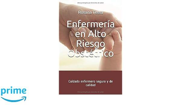 Enfermería en Alto Riesgo Obstétrico: Cuidado enfermero seguro y de ...