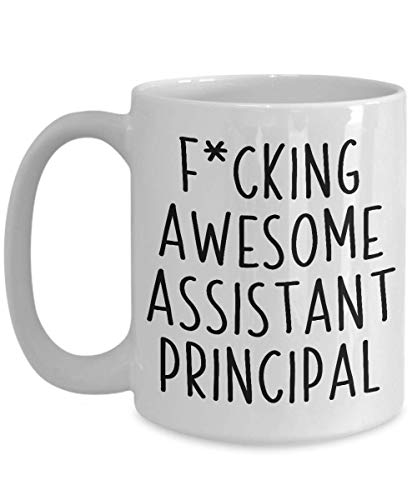 Assistant Principal Gifts Mug Fcking Awesome Assistant Principal Funny Sayings Quotes Office Coworker Farewell Idea