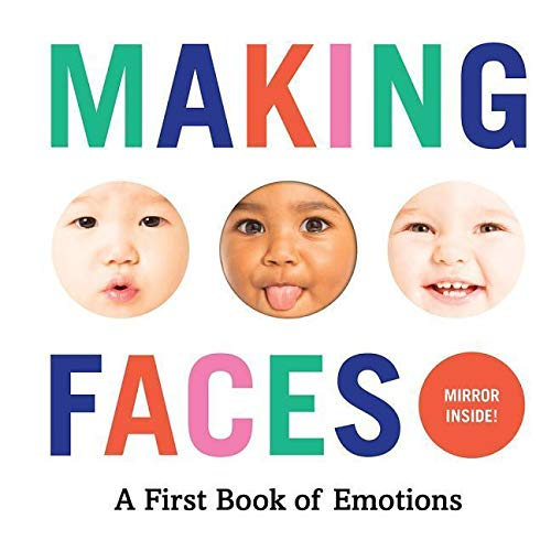 Making Faces: A First Book of Emotions Board book – Illustrated, May 30, 2017
