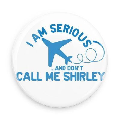 Funny Movie Magnets; Airplane! I Am Serious... And Don't Call Me Shirley 1.5 Inch Refrigerator Magnet Inch Magnet