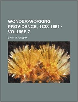 Book Wonder-Working Providence, 1628-1651 (Volume 7)