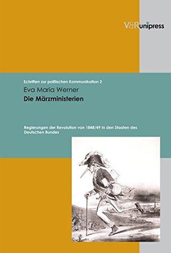 Die Marzministerien: Regierungen der Revolution von 1848/49 in den Staaten des Deutschen Bundes (Schriften zur politisch