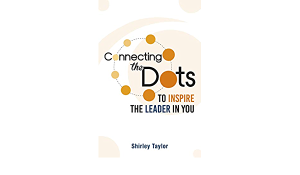 Connecting the Dots: To Inspire the Leader in You: Amazon.es ...