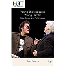 Young Shakespeare's Young Hamlet: Print, Piracy, and Performance (History of Text Technologies)