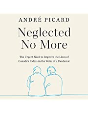 Neglected No More: The Urgent Need to Improve the Lives of Canada's Elders in the Wake of a Pandemic