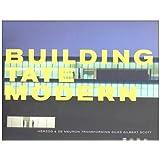 Building Tate Modern: Herzog and De Meuron with Giles Gilbert Scott