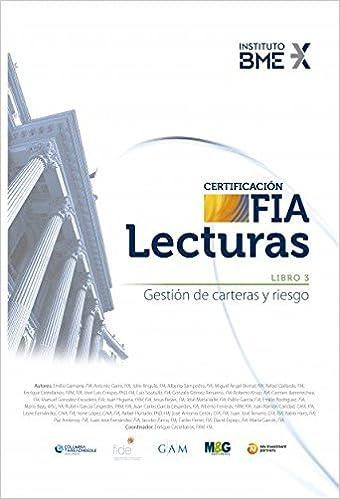 Lecturas FIA - Libro 3: Gestión de carteras y riesgo: Amazon.es: FRM, FIA Alberto Ferreras, FIA Juan Carlos García Céspedes, FRM, FIA Rubén García Céspedes, ...