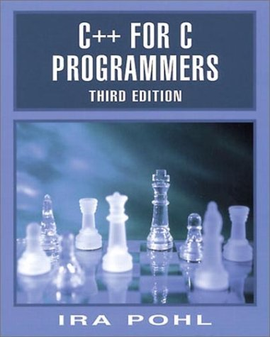 C++ for C Programmers by Ira Pohl (1998-11-10)