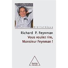 VOUS VOULEZ RIRE MONSIEUR FEYNMAN N.E.
