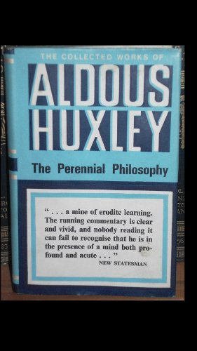 The Perennial Philosophy (The Collected Works of Aldous Huxley)