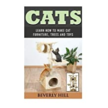 Cats: Learn How To Make Cat Furniture, Trees, And Toys