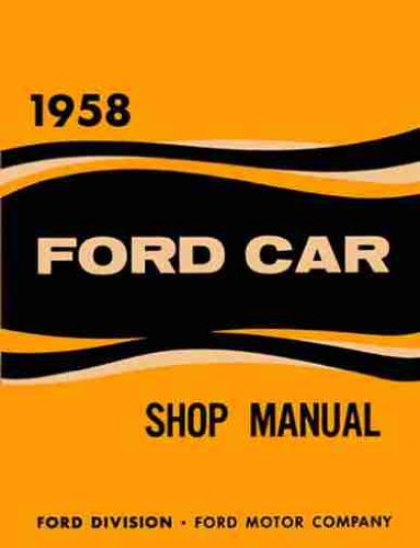 1958 FORD REPAIR SHOP & SERVICE MANUAL Includes Custom, 300, Fairlane, 500 Sunliner, Victoria, Skyliner, Retractable, Courier, Ranchero, Wagon