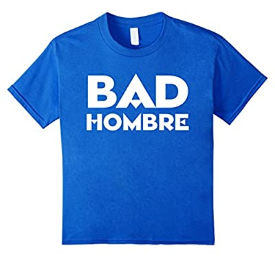 "His & Hers Funny Political Gift T-shirt ""Bad Hombre"" Trump"