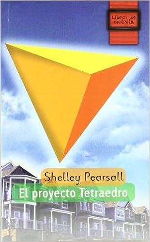 El proyecto tetraedro: Shelley Pearsall: 9788497716369: Amazon.com: Books