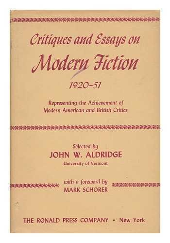 Critiques and Essays on Modern Fiction, 1920-51: Representing the Achievement of Modern American and British Critics