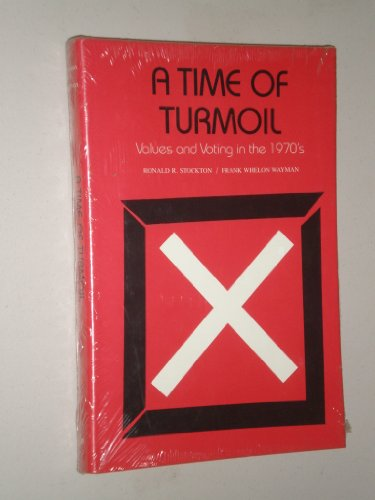 A Time of Turmoil: Values and Voting in the 1970's -