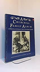 A Churchill Family Album: A Personal Anthology