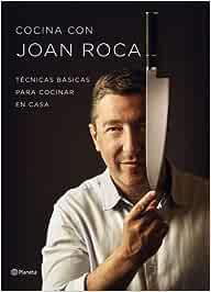 Cocina con Joan Roca: Técnicas básicas para cocinar en