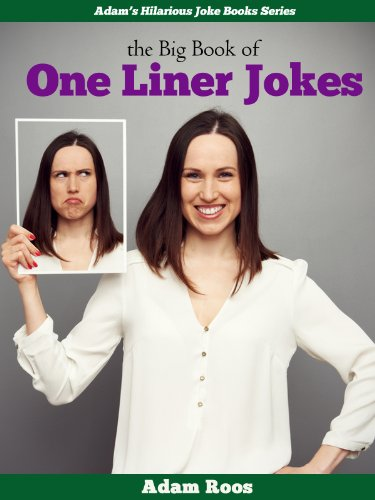 The Big Book of One Liner Jokes - Hilarious Clean, Dirty, Black, Blonde,  and Many More One Liner Jokes (Adam's Hilarious Joke Books 4)