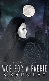 Woe for a Faerie: Keepers of New York (Book One) by [Brumley, B.]