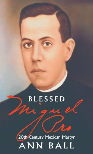 Blessed Miguel Pro: 20th Century Mexican Martyr